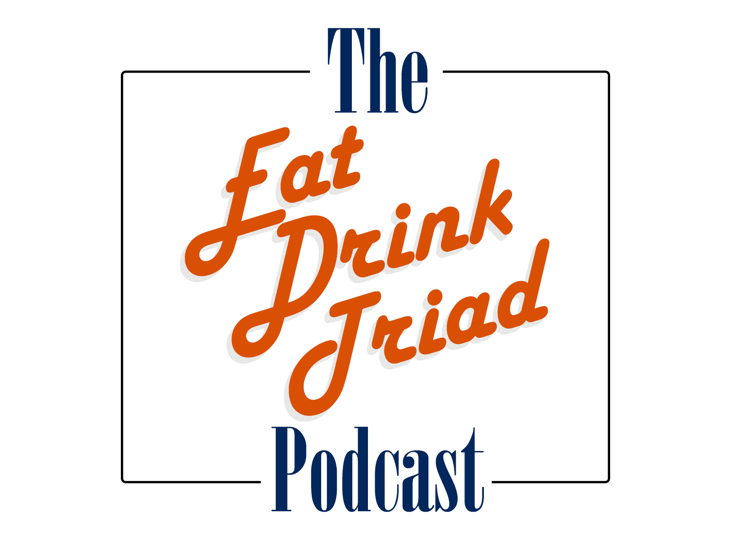 Eat Drink Triad Podcast
